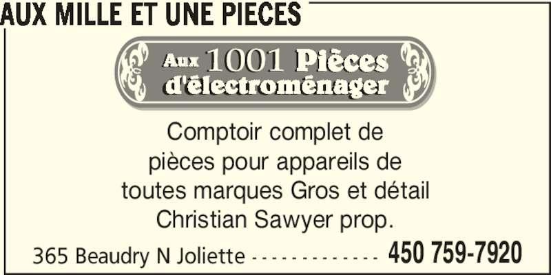 Aux Mille Et Une Pièces (450-759-7920) - Annonce illustrée======= - AUX MILLE ET UNE PIECES Comptoir complet de pièces pour appareils de toutes marques Gros et détail Christian Sawyer prop. 365 Beaudry N Joliette - - - - - - - - - - - - - 450 759-7920 d'électroménager' l t Aux Pièces