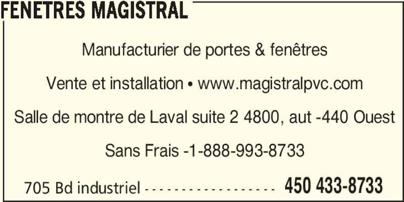 Fen tres magistral horaire d 39 ouverture 705 boul for Fenetre magistral