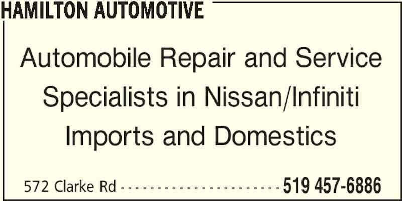 Hamilton Automotive (519-457-6886) - Display Ad - 572 Clarke Rd - - - - - - - - - - - - - - - - - - - - - - 519 457-6886 HAMILTON AUTOMOTIVE Automobile Repair and Service Specialists in Nissan/Infiniti Imports and Domestics