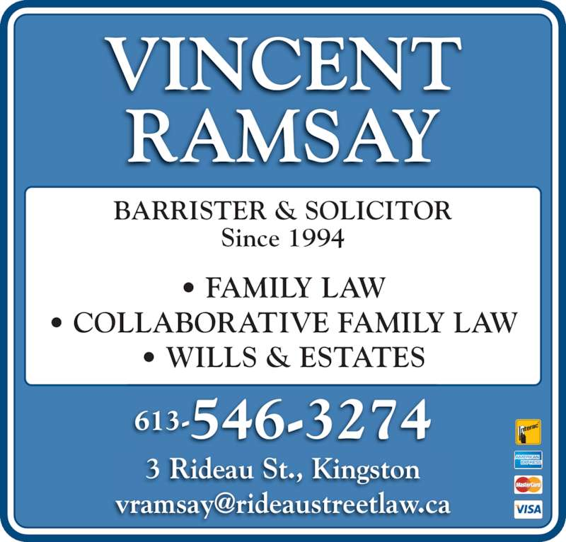 Ramsay Vincent A (6135463274) - Display Ad - BARRISTER & SOLICITOR Since 1994 • FAMILY LAW • COLLABORATIVE FAMILY LAW • WILLS & ESTATES 613-546-3274 3 Rideau St., Kingston