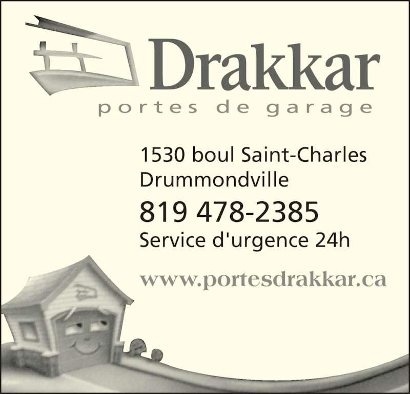 Drakkar (8194782385) - Annonce illustrée======= - p o r t e s  d e  g a r a g e 1530 boul Saint-Charles Drummondville 819 478-2385 Service d'urgence 24h www.portesdrakkar.ca
