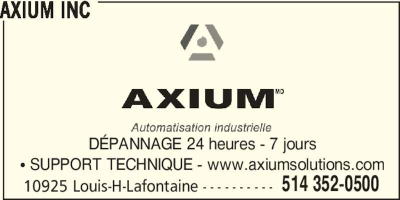 Symbotic Canada ULC (514-352-0500) - Annonce illustrée======= - 514 352-0500 AXIUM INC DÉPANNAGE 24 heures - 7 jours • SUPPORT TECHNIQUE - www.axiumsolutions.com 10925 Louis-H-Lafontaine - - - - - - - - - -