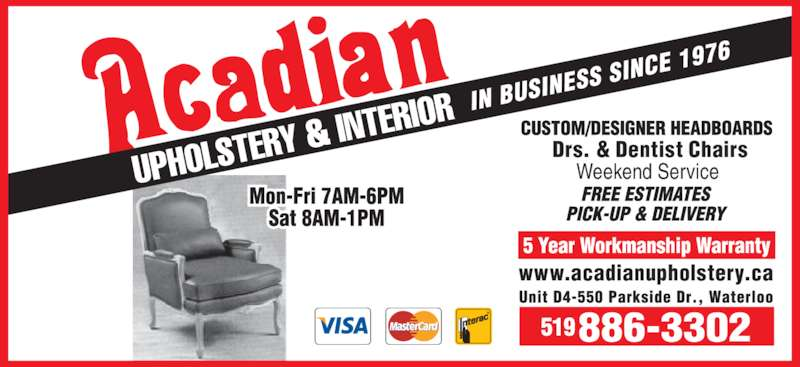 Acadian Upholstery & Interior (519-886-3302) - Display Ad - www.acadianupholstery.ca Drs. & Dentist Chairs Weekend Service