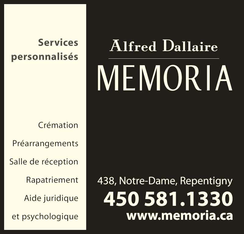 Alfred Dallaire Memoria (450-581-1330) - Annonce illustrée======= - Services personnalisés Crémation Préarrangements Salle de réception Rapatriement 450 581.1330 438, Notre-Dame, Repentigny Aide juridique et psychologique