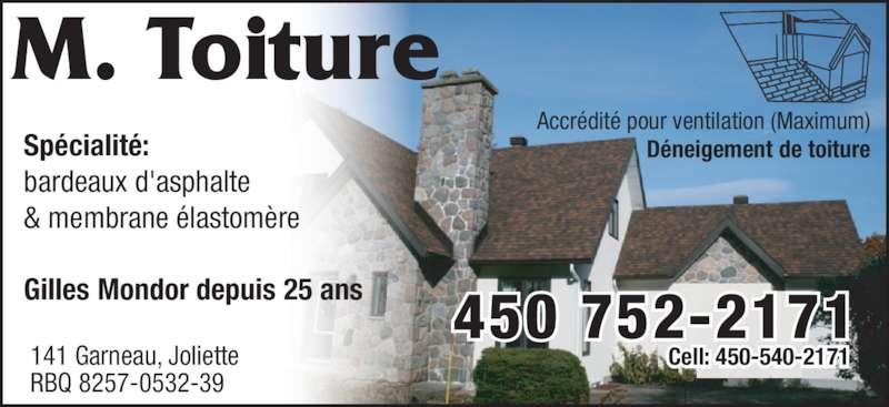 M Toiture Couvreur (450-752-2171) - Annonce illustrée======= - Cell: 450-540-2171 Déneigement de toiture Accrédité pour ventilation (Maximum) 141 Garneau, Joliette RBQ 8257-0532-39 Spécialité: bardeaux d'asphalte & membrane élastomère 450 752-2171 M. Toiture Gilles Mondor depuis 25 ans