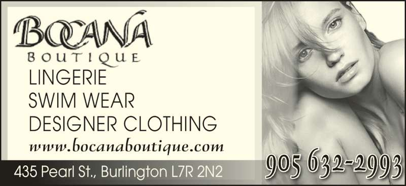 Bocana Boutique (905-632-2993) - Display Ad - LINGERIE SWIM WEAR DESIGNER CLOTHING www.bocanaboutique.com 435 Pearl St., Burlington L7R 2N2 905 632-2993