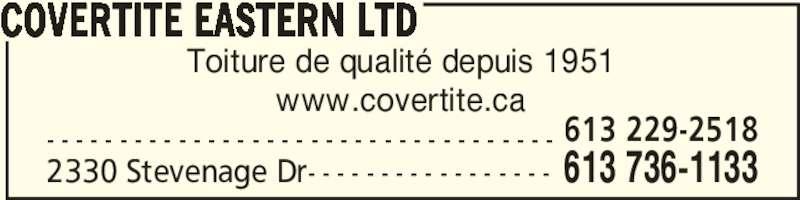 Covertite Eastern Ltd (613-736-1133) - Annonce illustrée======= - - - - - - - - - - - - - - - - - - - - - - - - - - - - - - - - - - - - 613 229-2518 2330 Stevenage Dr- - - - - - - - - - - - - - - - - 613 736-1133 www.covertite.ca COVERTITE EASTERN LTD Toiture de qualité depuis 1951