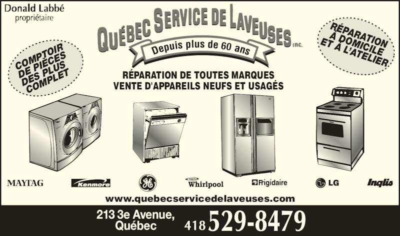 Québec Service de Laveuses Inc (418-529-8479) - Annonce illustrée======= - PTO COM À DOMICILE RÉPARATION PIÈ IR DE  CES DES US   PL COM PLE ET À L'ATELIER VENTE D'APPAREILS NEUFS ET USAGÉS RÉPARATION DE TOUTES MARQUES 60 213 3e Avenue, Québec www.quebecservicedelaveuses.com