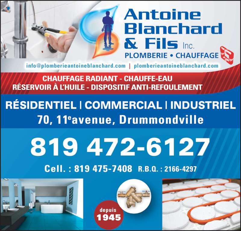 Antoine Blanchard & Fils Inc (819-472-6127) - Annonce illustrée======= - RÉSIDENTIEL | COMMERCIAL | INDUSTRIEL 70, 11 avenue, Drummondvillee 819 472-6127 Cell. : 819 475-7408 R.B.Q. : 2166-4297 depuis  1945 CHAUFFAGE RADIANT - CHAUFFE-EAU RÉSERVOIR À L'HUILE - DISPOSITIF ANTI-REFOULEMENT