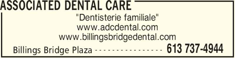 "Associated Dental Care (6137374944) - Annonce illustrée======= - ASSOCIATED DENTAL CARE Billings Bridge Plaza 613 737-4944- - - - - - - - - - - - - - - - ""Dentisterie familiale"" www.adcdental.com www.billingsbridgedental.com"