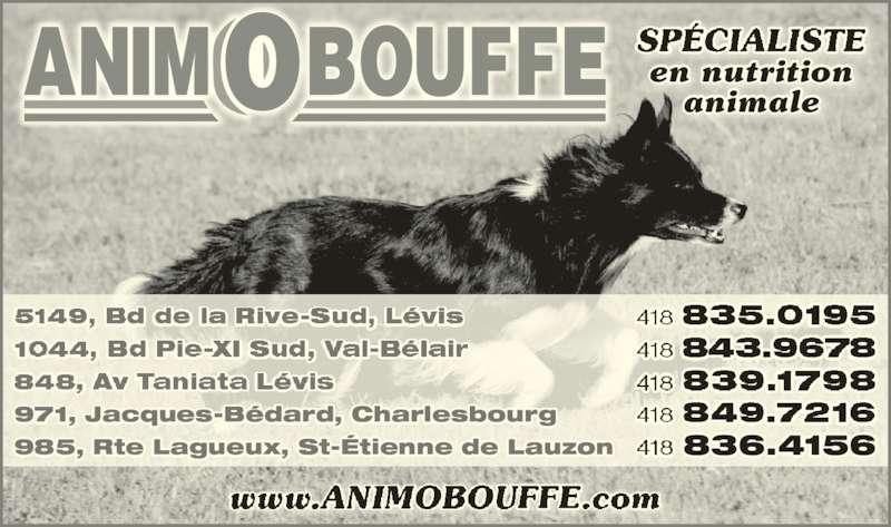 Animobouffe Inc (418-839-1798) - Annonce illustrée======= - 971, Jacques-Bédard, Charlesbourg 985, Rte Lagueux, St-Étienne de Lauzon 836.4156 en nutrition animale