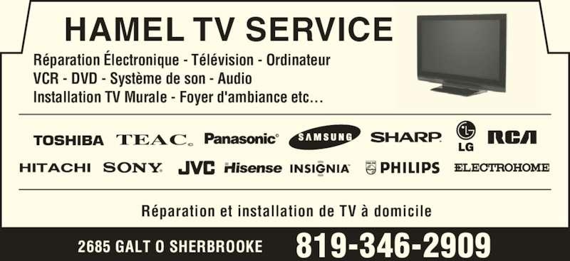 Hamel TV Service (819-346-2909) - Annonce illustrée======= - Réparation Électronique - Télévision - Ordinateur VCR - DVD - Système de son - Audio  Installation TV Murale - Foyer d'ambiance etc... Réparation et installation de TV à domicile 2685 GALT O SHERBROOKE 819-346-2909 HAMEL TV SERVICE