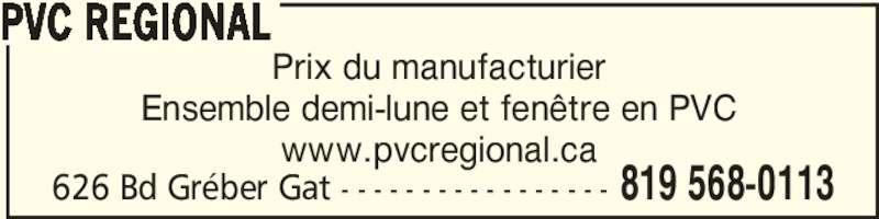 Pvc Régional (819-568-0113) - Annonce illustrée======= - 626 Bd Gréber Gat - - - - - - - - - - - - - - - - - 819 568-0113 PVC REGIONAL Prix du manufacturier Ensemble demi-lune et fenêtre en PVC www.pvcregional.ca