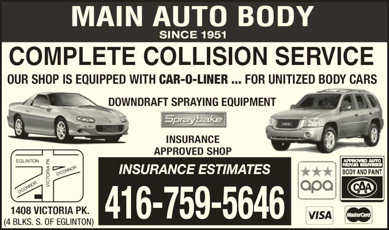 Main Auto Body Ltd (416-759-5646) - Display Ad - SINCE 1951 COMPLETE COLLISION SERVICE OUR SHOP IS EQUIPPED WITH CAR-O-LINER ... FOR UNITIZED BODY CARS DOWNDRAFT SPRAYING EQUIPMENT INSURANCE APPROVED SHOP 416-759-5646 INSURANCE ESTIMATES 1408 VICTORIA PK. (4 BLKS. S. OF EGLINTON)