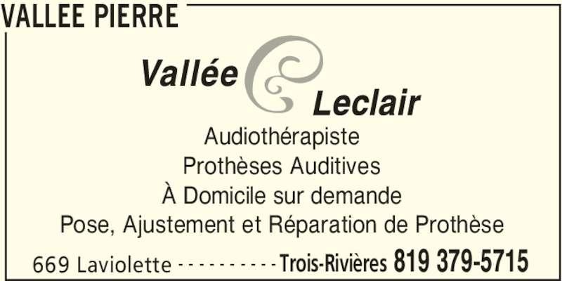pierre vallee audioprothesiste Liste des audioprothésistes  bérubé, joël 303, boulevard pierre-bertrand  bureau 208 québec (québec) g1m 3l7  vallée, pierre 669, rue laviolette.