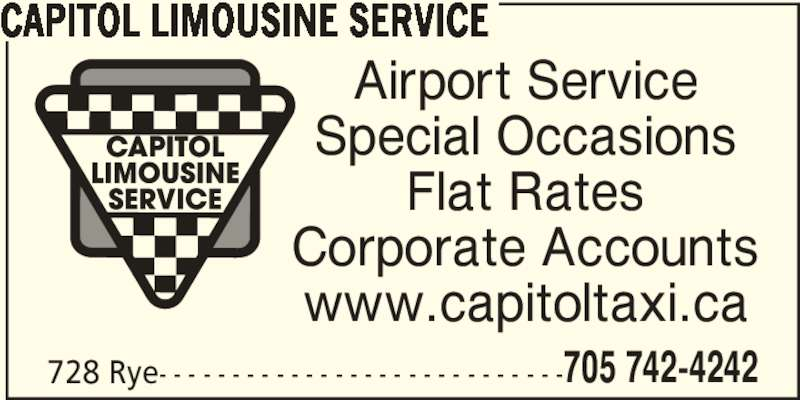 Capitol Taxi Ltd (705-742-4242) - Display Ad - 728 Rye- - - - - - - - - - - - - - - - - - - - - - - - - - - -705 742-4242 www.capitoltaxi.ca CAPITOL LIMOUSINE SERVICE Airport Service Special Occasions Flat Rates Corporate Accounts