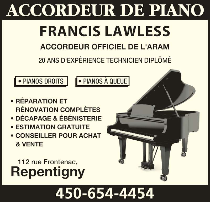 accordeur de piano francis lawless horaire d 39 ouverture 112 rue frontenac repentigny qc. Black Bedroom Furniture Sets. Home Design Ideas