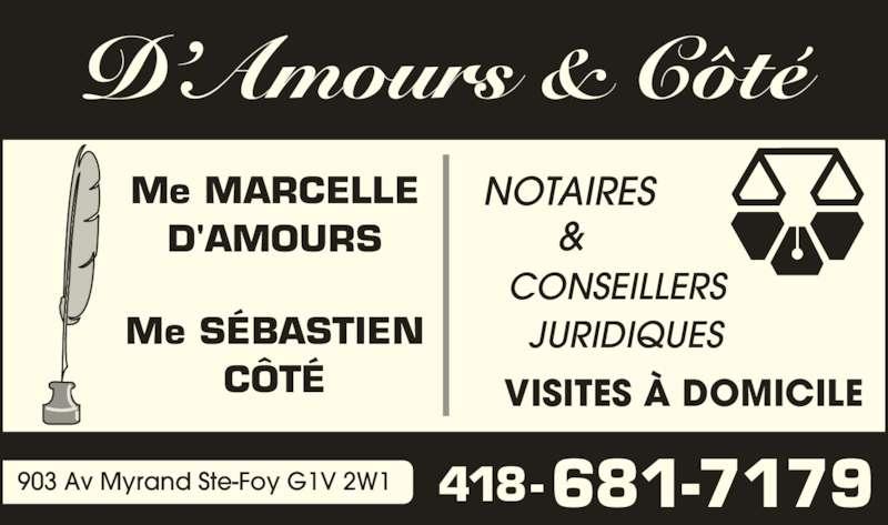 D'Amours & Côté (418-681-7179) - Annonce illustrée======= - D'Amours & Côté 418-681-7179903 Av Myrand Ste-Foy G1V 2W1  VISITES À DOMICILE CONSEILLERS JURIDIQUES Me MARCELLE D'AMOURS Me SÉBASTIEN CÔTÉ NOTAIRES &