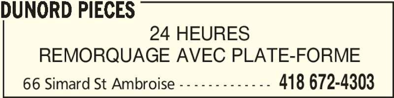 DuNord Pieces (418-672-4303) - Annonce illustrée======= - REMORQUAGE AVEC PLATE-FORME DUNORD PIECES 418 672-430366 Simard St Ambroise - - - - - - - - - - - - - 24 HEURES