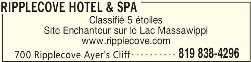 Ripplecove Hotel & Spa (8198384296) - Annonce illustrée======= - RIPPLECOVE HOTEL & SPA 700 Ripplecove Ayer's Cliff 819 838-4296- - - - - - - - - - Classifié 5 étoiles Site Enchanteur sur le Lac Massawippi www.ripplecove.com