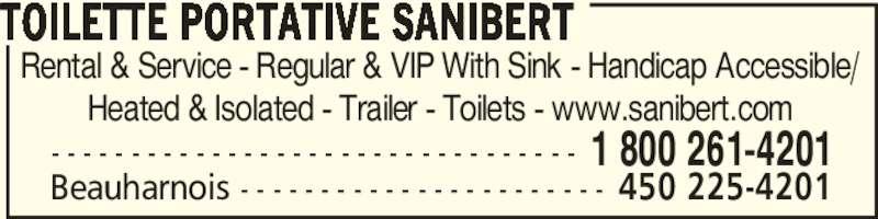 Toilette Portative Sanibert (450-225-4201) - Display Ad - Rental & Service - Regular & VIP With Sink - Handicap Accessible/ Heated & Isolated - Trailer - Toilets - www.sanibert.com TOILETTE PORTATIVE SANIBERT - - - - - - - - - - - - - - - - - - - - - - - - - - - - - - - - - 1 800 261-4201 Beauharnois - - - - - - - - - - - - - - - - - - - - - - - 450 225-4201
