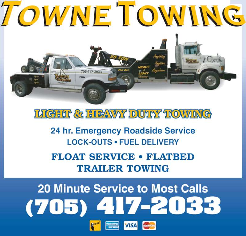 Towne Towing (705-527-1313) - Display Ad - 24 hr. Emergency Roadside Service LOCK-OUTS • FUEL DELIVERY FLOAT SERVICE • FLATBED TRAILER TOWING 20 Minute Service to Most Calls (705) 417-2033 705 417-2033