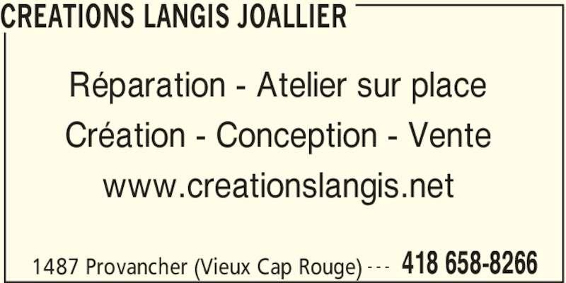 Créations Langis Joallier (4186588266) - Annonce illustrée======= - CREATIONS LANGIS JOALLIER 1487 Provancher (Vieux Cap Rouge) 418 658-8266- - - Réparation - Atelier sur place Création - Conception - Vente www.creationslangis.net