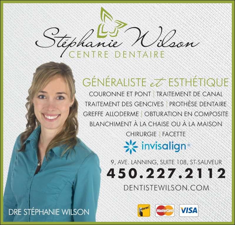 Centre Dentaire Stephanie Wilson (4502272112) - Annonce illustrée======= - COURONNE ET PONT   TRAITEMENT DE CANAL TRAITEMENT DES GENCIVES   PROTHÈSE DENTAIRE GREFFE ALLODERME   OBTURATION EN COMPOSITE BLANCHIMENT À LA CHAISE OU À LA MAISON CHIRURGIE   FACETTE 450 .227 .2112
