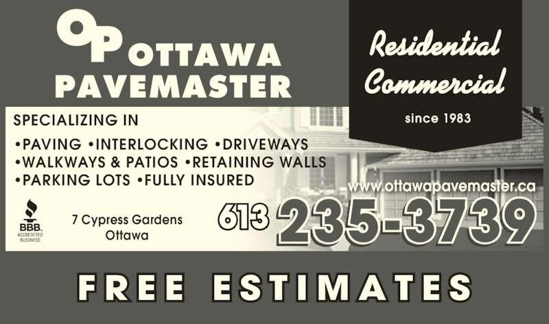 Ottawa Pavemaster (613-235-3739) - Display Ad - SPECIALIZING IN •PAVING •INTERLOCKING •DRIVEWAYS •WALKWAYS & PATIOS •RETAINING WALLS •PARKING LOTS •FULLY INSURED 613235-37397 Cypress GardensOttawa since 1983