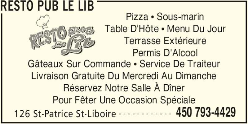 Resto Pub Le Lib (4507934429) - Annonce illustrée======= - 126 St-Patrice St-Liboire 450 793-4429- - - - - - - - - - - - Pizza π Sous-marin Table D'Hôte π Menu Du Jour Terrasse Extérieure Permis D'Alcool Gâteaux Sur Commande π Service De Traiteur Livraison Gratuite Du Mercredi Au Dimanche Réservez Notre Salle À Dîner Pour Fêter Une Occasion Spéciale RESTO PUB LE LIB