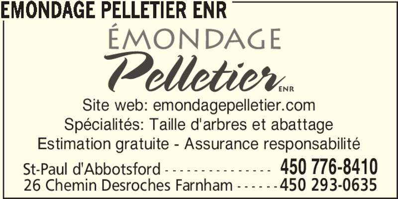 Émondage Pelletier Enr (450-776-8410) - Annonce illustrée======= - EMONDAGE PELLETIER ENR Site web: emondagepelletier.com Spécialités: Taille d'arbres et abattage Estimation gratuite - Assurance responsabilité St-Paul d'Abbotsford - - - - - - - - - - - - - - - 450 776-8410 26 Chemin Desroches Farnham - - - - - -450 293-0635