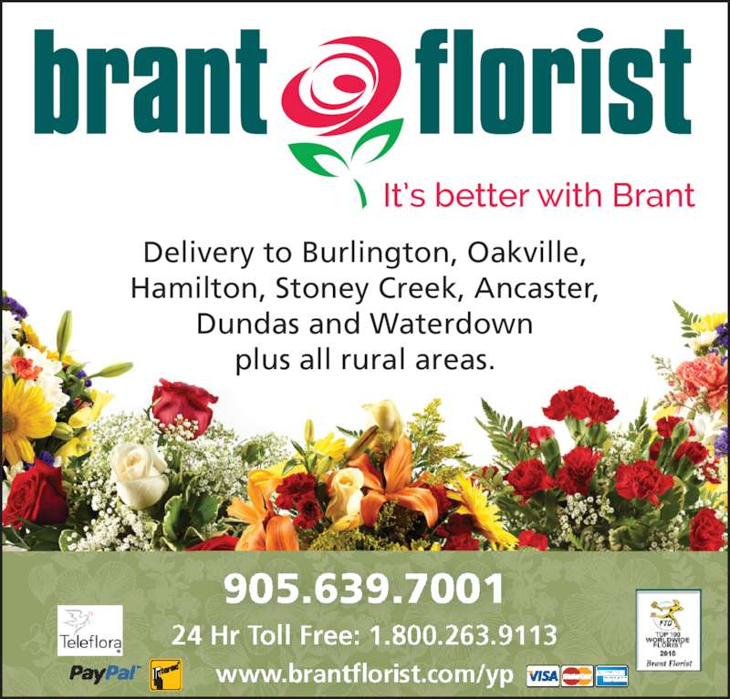 Brant Florist (905-639-7001) - Display Ad - www.brantflorist.com/yp Delivery to Burlington, Oakville, Hamilton, Stoney Creek, Ancaster, Dundas and Waterdown plus all rural areas.