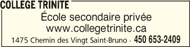 Collège Trinité (450-653-2409) - Annonce illustrée======= - 1475 Chemin des Vingt Saint-Bruno - 450 653-2409 COLLEGE TRINITE École secondaire privée www.collegetrinite.ca