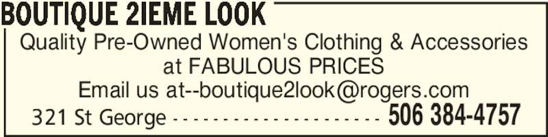 Boutique 2ième Look (506-384-4757) - Display Ad - Quality Pre-Owned Women's Clothing & Accessories at FABULOUS PRICES 506 384-4757321 St George - - - - - - - - - - - - - - - - - - - - - BOUTIQUE 2IEME LOOK