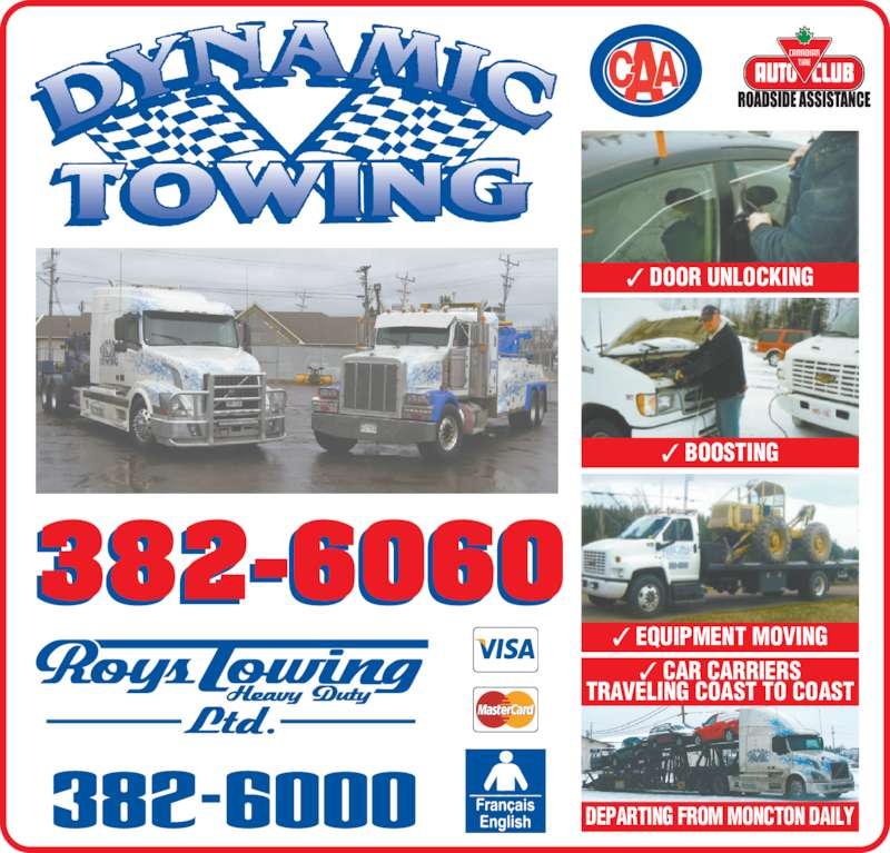 Dynamic Towing (506-382-6060) - Display Ad - ✓ CAR CARRIERS TRAVELING COAST TO COAST DEPARTING FROM MONCTON DAILY ✓ EQUIPMENT MOVING ✓ BOOSTING ✓ DOOR UNLOCKING