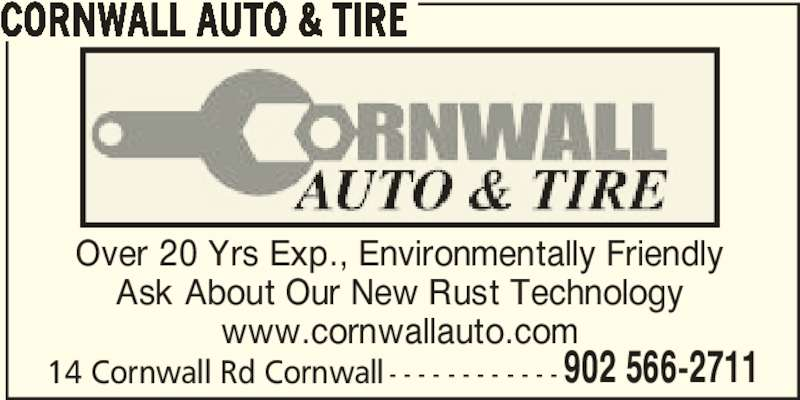 Cornwall Auto & Tire (902-566-2711) - Display Ad - 902 566-2711 CORNWALL AUTO & TIRE Over 20 Yrs Exp., Environmentally Friendly Ask About Our New Rust Technology www.cornwallauto.com 14 Cornwall Rd Cornwall - - - - - - - - - - - - 902 566-2711 CORNWALL AUTO & TIRE Over 20 Yrs Exp., Environmentally Friendly Ask About Our New Rust Technology www.cornwallauto.com 14 Cornwall Rd Cornwall - - - - - - - - - - - -