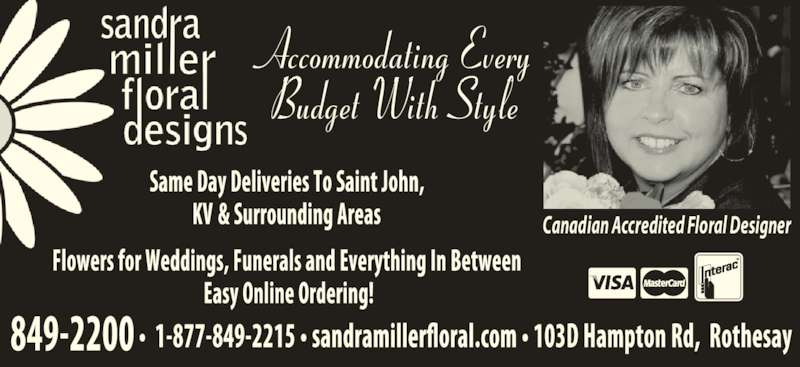 Sandra Miller Floral Designs Inc (506-849-2200) - Display Ad - Accommodating Every Budget With Style Canadian Accredited Floral Designer