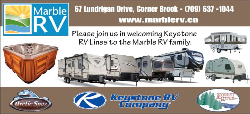 Marble RV (709-637-1044) - Display Ad - www.marblerv.ca 67 Lundrigan Drive, Corner Brook - (709) 637 -1044 Please join us in welcoming Keystone  RV Lines to the Marble RV family.