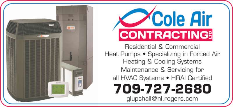 Cole Air Contracting (709-727-2680) - Display Ad - Residential & Commercial Heat Pumps • Specializing in Forced Air Heating & Cooling Systems Maintenance & Servicing for all HVAC Systems • HRAI Certified 709-727-2680
