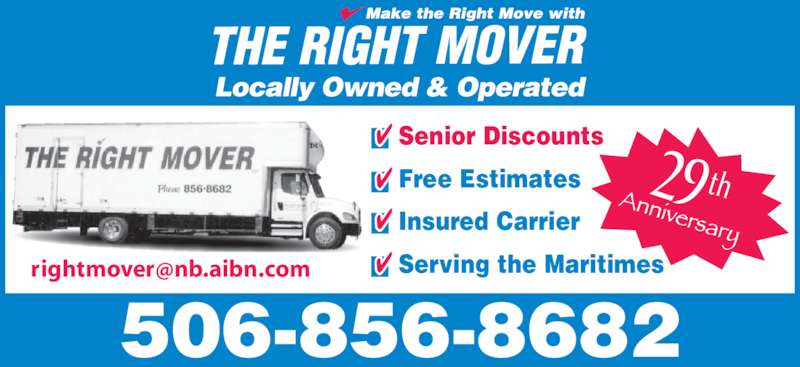 The Right Mover (506-856-8682) - Display Ad - Locally Owned & Operated Senior Discounts Free Estimates Insured Carrier 29 th 506-856-8682