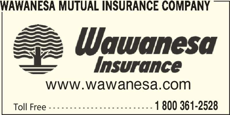 Wawanesa Mutual Insurance Company (1-800-361-2528) - Display Ad - 1 800 361-2528 WAWANESA MUTUAL INSURANCE COMPANY www.wawanesa.com Toll Free - - - - - - - - - - - - - - - - - - - - - - - - -