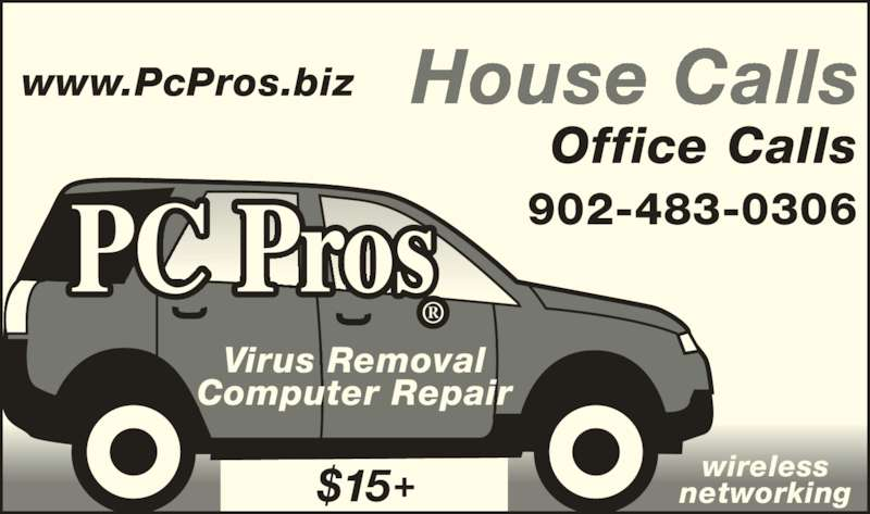 PC Pros Computer Repair & Wireless Networking (902-483-0306) - Display Ad - www.PcPros.biz PC Pros ® House Calls 902-483-0306 Office Calls Virus Removal Computer Repair wireless networking