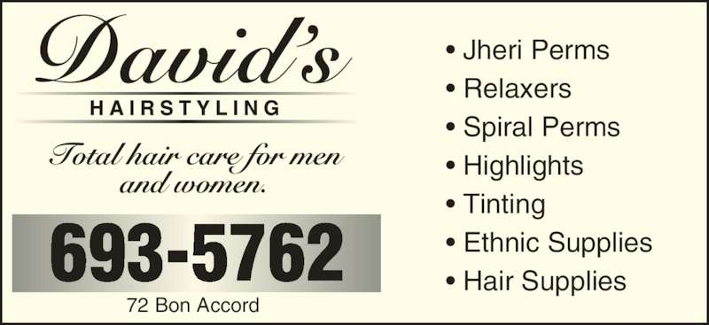 David's Hair Styling (506-693-5762) - Display Ad - 72 Bon Accord • Jheri Perms • Relaxers • Spiral Perms • Highlights • Tinting • Ethnic Supplies 693-5762 • Hair Supplies