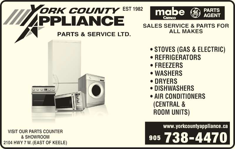York County Air Conditioning (9057384470) - Display Ad - SALES SERVICE & PARTS FOR ALL MAKES & SHOWROOM 2104 HWY 7 W. (EAST OF KEELE) 905 738-4470 www.yorkcountyappliance.ca ? STOVES (GAS & ELECTRIC) ? REFRIGERATORS ? FREEZERS ? WASHERS ? DRYERS ? DISHWASHERS ? AIR CONDITIONERS   (CENTRAL &   ROOM UNITS) VISIT OUR PARTS COUNTER
