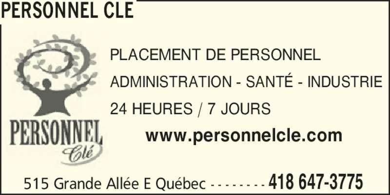 Personnel Clé (418-647-3775) - Annonce illustrée======= - 515 Grande All?e E Qu?bec - - - - - - - - -418 647-3775 PERSONNEL CLE PLACEMENT DE PERSONNEL ADMINISTRATION - SANT? - INDUSTRIE 24 HEURES / 7 JOURS www.personnelcle.com