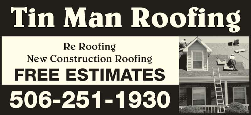 Tin Man Roofing (5067788431)   Display Ad   Re Roofing New Construction Roofing  Tin