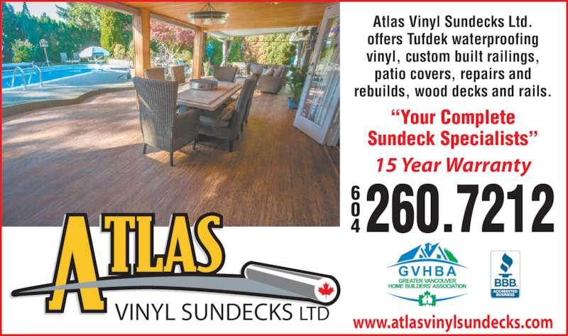 Atlas Vinyl Sundecks (778-285-2107) - Display Ad - 260.7212604 www.atlasvinylsundecks.comVINYL SUNDECKS LTD Atlas Vinyl Sundecks Ltd.  offers Tufdek waterproofing  vinyl, custom built railings,  patio covers, repairs and rebuilds, wood decks and rails. 15 Year Warranty ?Your Complete Sundeck Specialists?