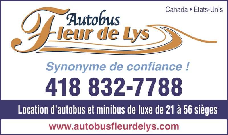 Autobus Fleur de Lys (418-832-7788) - Annonce illustrée======= - 418 832-7788 www.autobusfleurdelys.com Location d?autobus et minibus de luxe de 21 ? 56 si?ges Synonyme de confiance ! Canada ? ?tats-Unis