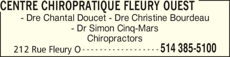 Centre Chiropratique Fleury Ouest (514-385-5100) - Display Ad - CENTRE CHIROPRATIQUE FLEURY OUEST 212 Rue Fleury O 514 385-5100- - - - - - - - - - - - - - - - - - - Dre Chantal Doucet - Dre Christine Bourdeau - Dr Simon Cinq-Mars Chiropractors