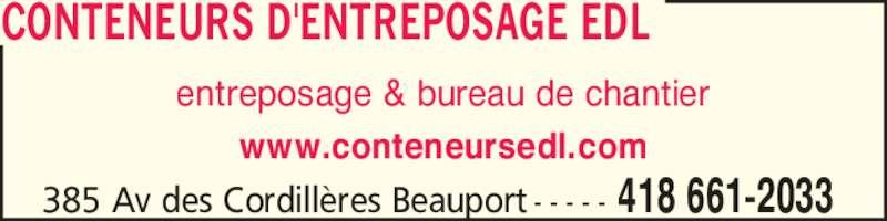 Les Entreprises Daniel Letarte Inc (4186612033) - Annonce illustrée======= - entreposage & bureau de chantier www.conteneursedl.com CONTENEURS D'ENTREPOSAGE EDL 385 Av des Cordill?res Beauport - - - - - 418 661-2033